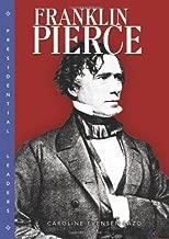 Franklin Pierce (Presidential Leaders)
