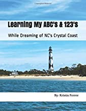 Learning My ABC's & 123's: While Dreaming of NC's Crystal Coast
