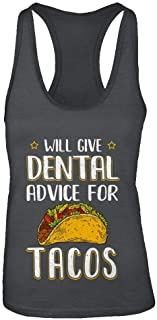 Women's Funny Will Give Dental Advice for Tacos Shirt Racerback Tank Top
