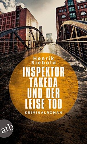 Inspektor Takeda und der leise Tod: Kriminalroman (Inspektor Takeda ermittelt 2)