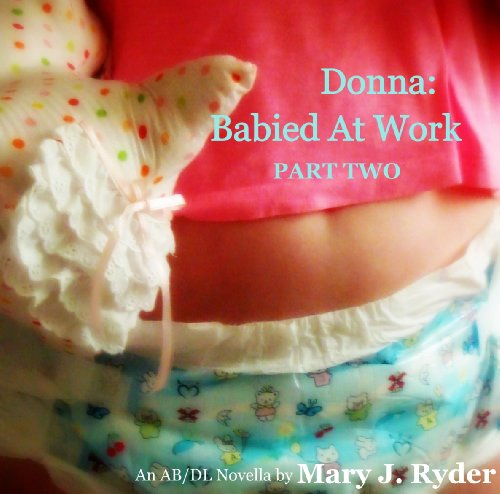 Donna: Babied At Work, Part Two
