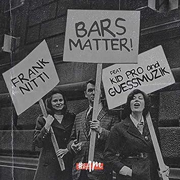 Bars Matter (feat. Kid Pro & GuessMuzik)