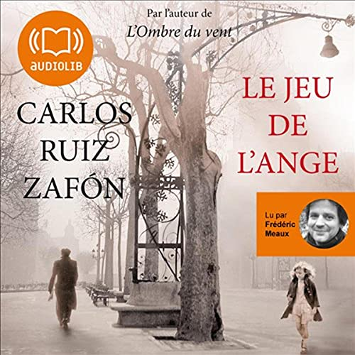 Le jeu de l'ange Audiobook By Carlos Ruiz Zafón cover art