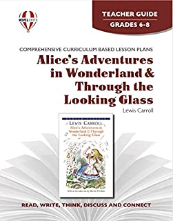 Alice's Adventures in Wonderland and Through the Looking-Glass - Teacher Guide by Novel Units