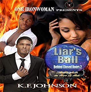 Liar's Ball (Volume 2)                   By:                                                                                                                                 K.F. Johnson                               Narrated by:                                                                                                                                 Kenneth Toles                      Length: 6 hrs and 12 mins     47 ratings     Overall 4.7