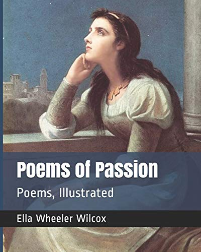 Poems of Passion: Poems, Illustrated