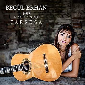 Begül Erhan Plays Francisco Tarrega