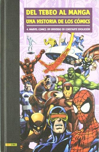 Del Tebeo Al Manga. Una Historia De Los Cómics 4. Marvel Cómics: Un Universo En Constante Evolución