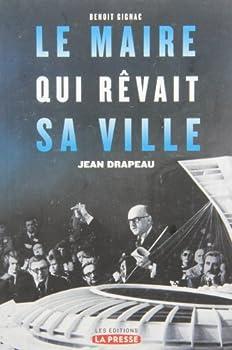 Paperback maire qui rêvait sa ville (Le): - Jean Drapeau [French] Book