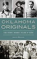 Oklahoma Originals: Early Heroes, Heroines, Villains and Vixens