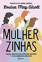 Mulherzinhas: Edição completa do livro que inspirou o filme Adoráveis mulheres