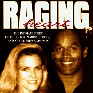 Raging Heart: The Tragic Marriage of O.J. Simpson and Nicole Brown Simpson