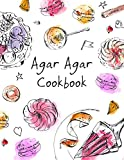 Agar Agar Cookbook: 9 Recipes Published by the Official Agar Agar Company, LIVING JIN, and Customers (Agar Awards Book 1)