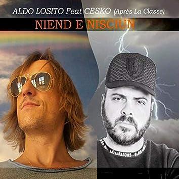 Niend e Nisciun (feat. Cesko Après La Classe)