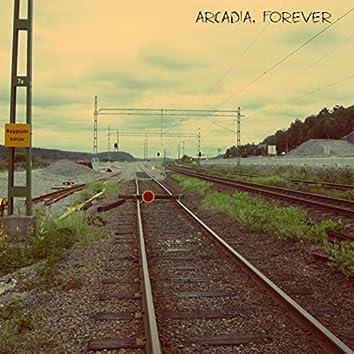 Arcadia, Forever