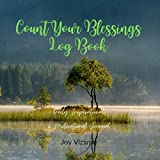 Count Your Blessings Log Book - Daily Inspirational Planner - Motivational Journal - Creating and Storing Memories