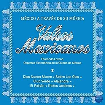 México a Través de Su Música (Valses Mexicanos)