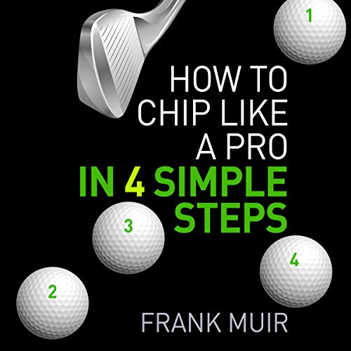 How to Chip Like a Pro in 4 Simple Steps audiobook cover art