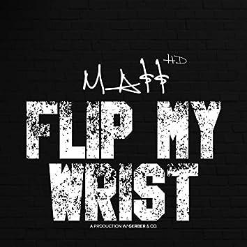 Flip My Wrist