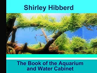 The Book of the Aquarium and Water Cabinet
