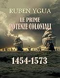 LE PRIME POTENZE COLONIALI (Italian Edition)