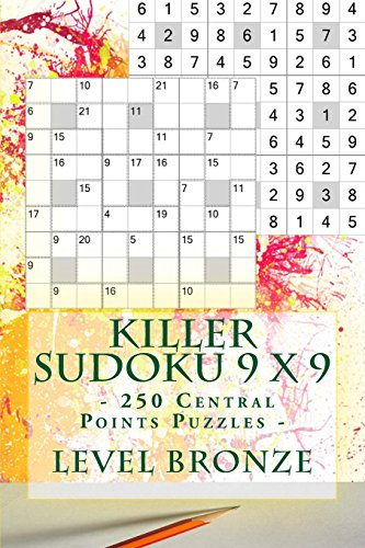 Killer Sudoku 9 x 9 - 250 Central Points Puzzles - Level Bronze: Best puzzles for you (9 x 9 PITSTOP, Band 37)