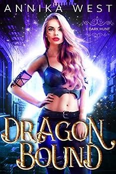 Dark Hunt  Dragon Bound 1   A snarky urban fantasy dragon shifter romance
