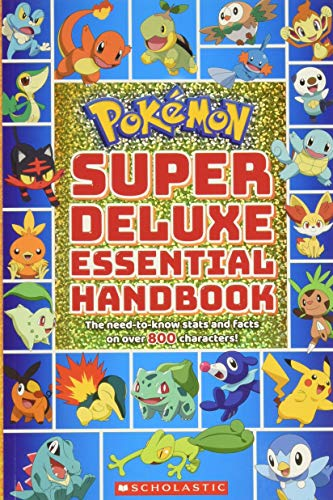 Scholastic: Pokemon: Super Deluxe Essential Handbook: The Need-To-Know Stats and Facts on Over 800 Characters (Pokémon)