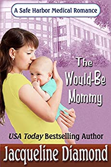 The Would-Be Mommy (Safe Harbor Medical Book 1) by [Jacqueline Diamond]