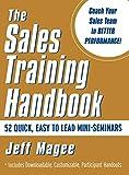The Sales Training Handbook: 52 Quick, Easy to Lead Mini-Seminars