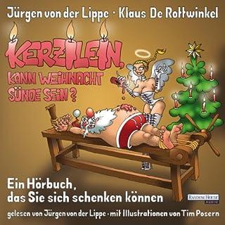 Kerzilein, kann den Weihnachten Sünde sein?     Ein Hörbuch, das Sie sich schenken können              Autor:                                                                                                                                 Klaus De Rottwinkel,                                                                                        Jürgen von der Lippe                               Sprecher:                                                                                                                                 Jürgen von der Lippe                      Spieldauer: 1 Std. und 5 Min.     42 Bewertungen     Gesamt 3,7