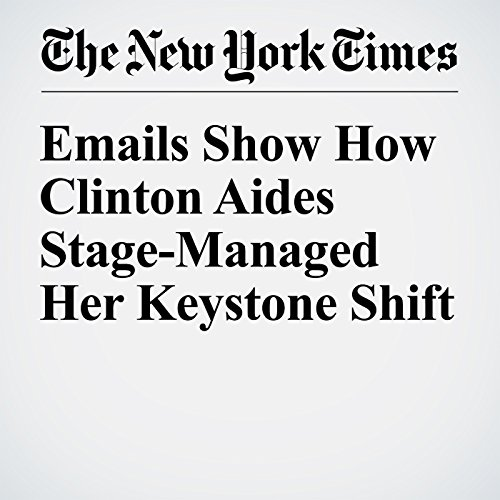 Emails Show How Clinton Aides Stage-Managed Her Keystone Shift audiobook cover art