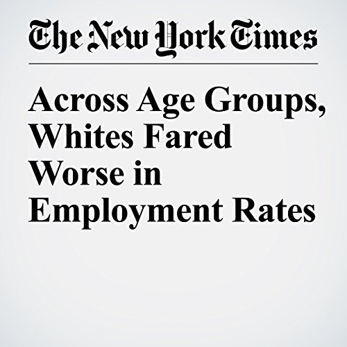 Across Age Groups, Whites Fared Worse in Employment Rates audiobook cover art