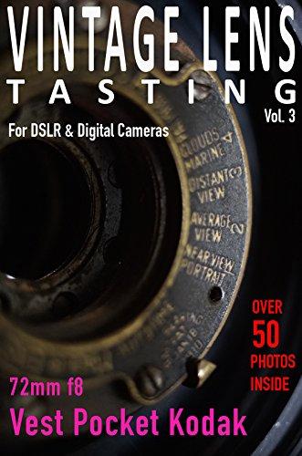 VINTAGE LENS TASTING Vol. 3: Vest Pocket Kodak 72mm f8 (English Edition)
