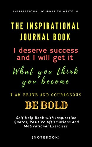 The Inspirational Journal Book Inspirational Journal To Write In Self Help Book With Inspiration Quotes Positive Affirmations And Motivational Exercises Notebook Kindle Edition By Sharma Shalu Self Help Kindle Ebooks Amazon Com