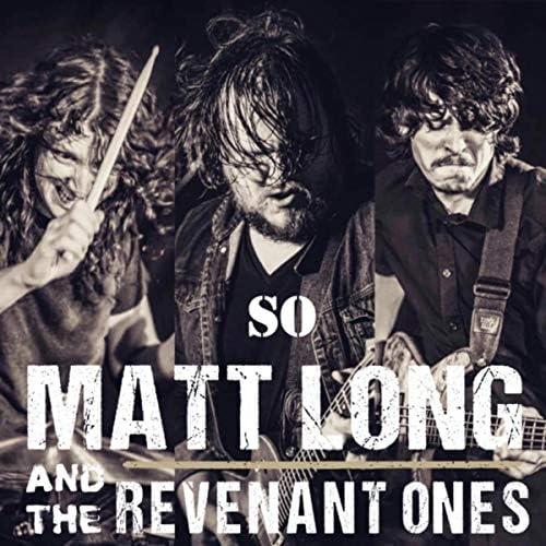 Matt Long and the Revenant Ones