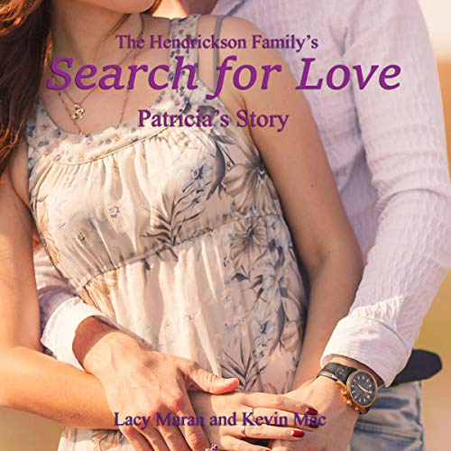 The Hendrickson Family's Search for Love: Patricia's Story audiobook cover art