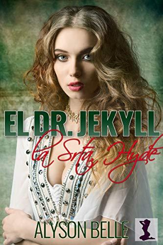 El Dr. Jekyll Y La Srta. Hyde de Alyson Belle