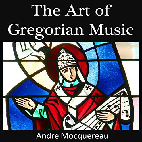 The Art of Gregorian Music audiobook cover art