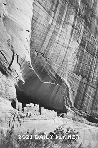 Ansel Adams Canyon de Chelly 2021 Daily Planner: for Photographers, Archaeologists, First Peoples and Western History Buffs