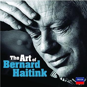The Art Of Bernard Haitink - An 80th Birthday Celebration