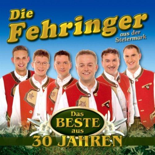 30 Jahre - Fehringer Erfolgsmelodien / A Gaude mit der Traude / Volksmusikant mit Rock`n Roll-Herz / A Mann so wie i / Morgen scheint die Sonne wieder / Der Schwammerlkaiser bin i / Franz, der stille Zecher (Radio Edition)