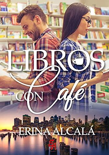 LIBROS CON CAFÉ de ERINA ALCALÁ