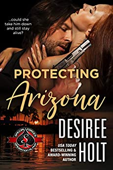 Protecting Arizona (Special Forces: Operation Alpha) by [Desiree Holt, Operation Alpha]