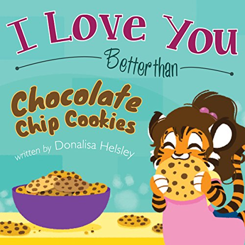 I Love You Better than Chocolate Chip Cookies  audiobook cover art