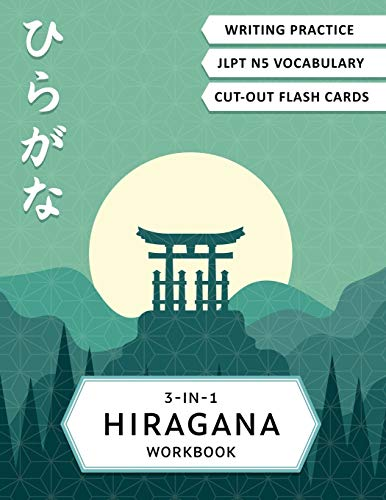 3-in-1 Hiragana Workbook: Learn Japanese for beginners: Hiragana writing practice notebook, JLPT5 words learning and Hiragana flash cards (Japanese Writing Workbooks)