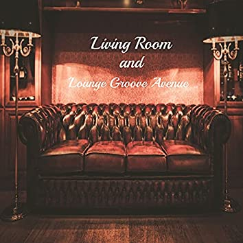 Living Room and Lounge Groove Avenue