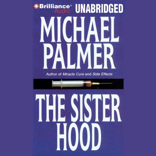 The Sisterhood                   By:                                                                                                                                 Michael Palmer                               Narrated by:                                                                                                                                 Renée Raudman                      Length: 10 hrs and 59 mins     13 ratings     Overall 3.3