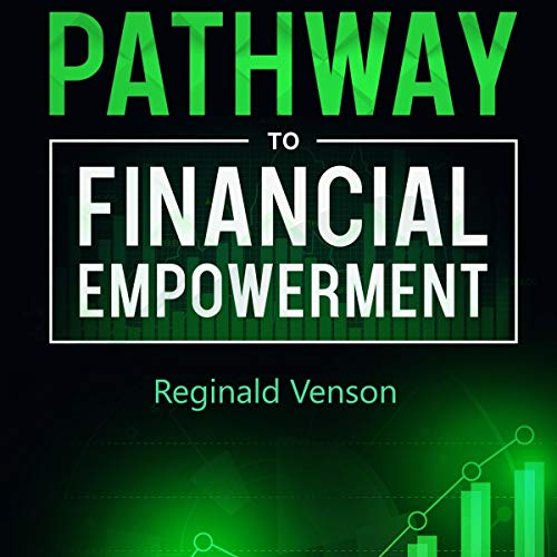 Pathway to Financial Empowerment Audiobook By Reginald Venson cover art