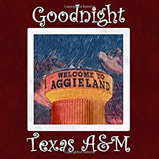 Goodnight Texas A&M: Aggies Bedtime Story